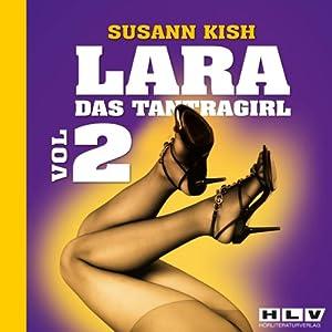 LARA - Das Tantragirl. Vol.2 - Das Nylonabenteuer Hörbuch