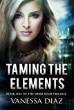 download ebook taming the elements: book one of the hero high trilogy: a young adult fantasy novel, featuring beings with supernatural powers and more! (volume 1) pdf epub
