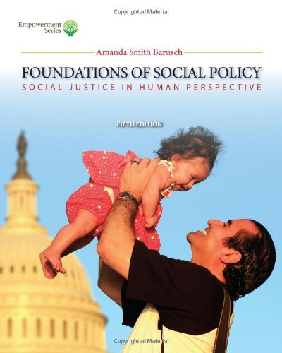 By Amanda S. Barusch Brooks/Cole Empowerment Series: Foundations of Social Policy (Book Only): Social Justice in Human Pe (5th Edition) [Hardcover]