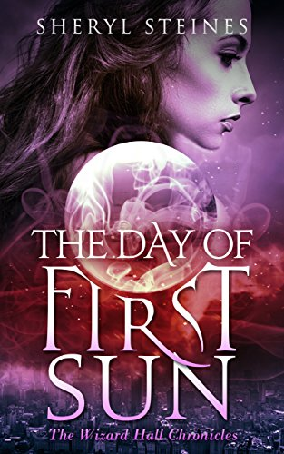 The Day of First Sun (The Wizard Hall Chronicles Book 1)