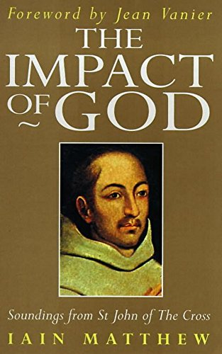 The Impact of God (Soundings from St John of the Cross)