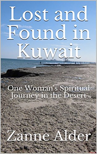 Lost and Found in Kuwait: One Woman's Spiritual Journey in the Desert