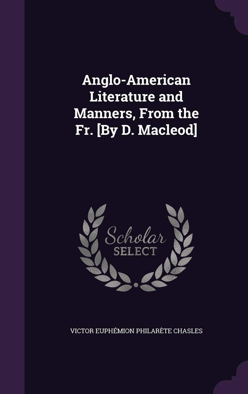 Anglo American Literature And Manners From The Fr By D Macleod Images, Photos, Reviews