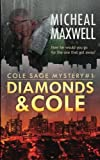 Diamonds and Cole (A Cole Sage Mystery) (Volume 1) by  Mr Micheal Maxwell in stock, buy online here