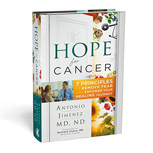 Hope for Cancer: 7 Principles to Remove Fear and Empower Your Healing Journey Hardcover - 2019 by An