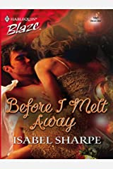 Before I Melt Away Kindle Edition