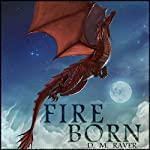 Fire Born: The Flight Moon Series, Book 1 | D. M. Raver