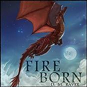 Fire Born: The Flight Moon Series, Book 1 | D. M. Raver