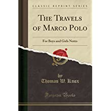 The Travels of Marco Polo: For Boys and Girls Notes (Classic Reprint)