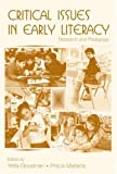 Critical Issues in Early Literacy : Research and Pedagogy, , 0805859004