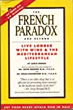 The French Paradox and Beyond : Live Longer with Wine and the Mediterranean Lifestyle, Perdue, Lewis and Marton, Keith, 0962527114