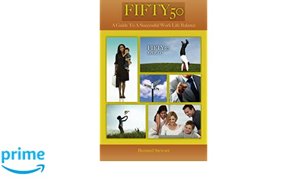 Fifty50 A guide To A Successful Work Life Balance