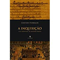A Inquisição. Um Tribunal de Misericórdia