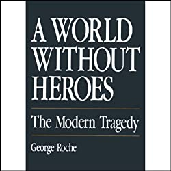 A World Without Heroes