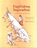 Engithidong Xugixudhoy : Their Stories of Long Ago, Deacon, Belle, 1555000312