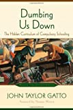 """Dumbing Us Down - The Hidden Curriculum of Compulsory Schooling"" av John Taylor Gatto"