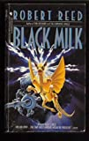 Black Milk, Robert Reed, 0553288768