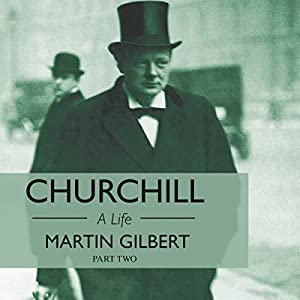 Churchill: A Life, Part 2 (1918-1965) Hörbuch