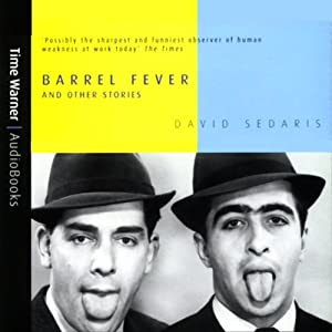 barrel fever and other stories audiobook david sedaris audible  barrel fever and other stories audiobook