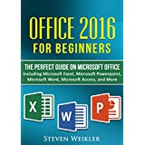 Office 2016 For Beginners- The PERFECT Guide on Microsoft Office: Including Microsoft Excel Microsoft PowerPoint Microsoft Word Microsoft Access and more!