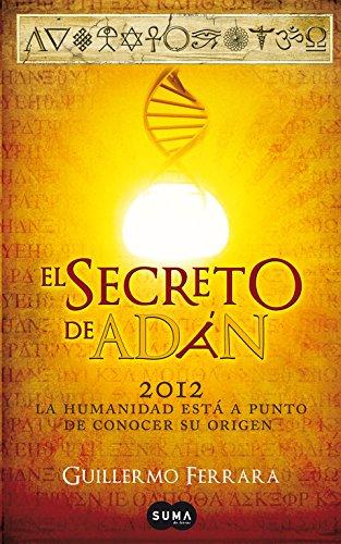 Descargar Libro El Secreto De Adán: 2012: La Humanidad Está A Punto De Conocer Su Verdadero Origen Guillermo Ferrara