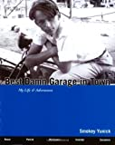 By Smokey Yunick - Best Damn Garage in Town: My Life & Adventures (2003-07-16) [Paperback]