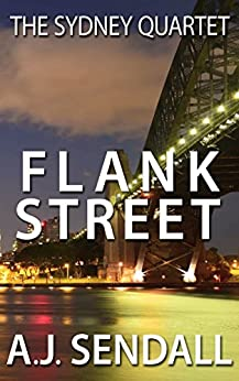 Flank Street (The Sydney Quartet Book 1) by [Sendall, A.J.]