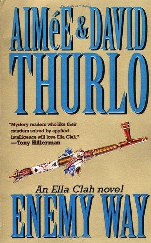 The Enemy Way: An Ella Clah Novel