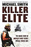 Killer Elite: America's Most Secret Soldiers by Michael Smith (2006-02-09)