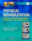 Physical Rehabilitation: Evidence-Based Examination, Evaluation, and Intervention, 1e