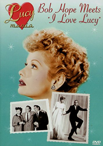 (Lucy Mania: Bob Hope Meets 'I Love Lucy')