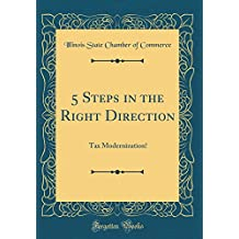 5 Steps in the Right Direction: Tax Modernization! (Classic Reprint)