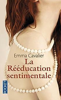 La rééducation sentimentale par Cavalier
