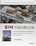 BIM Handbook: A Guide to Building Information Modeling for Owners, Designers,...