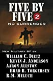 img - for Five by Five 2: No Surrender: Book 2 of the Five by Five Series of Military SF (Volume 2) book / textbook / text book