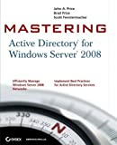 img - for Mastering Active Directory for Windows Server 2008 by John A. Price (2008-06-23) book / textbook / text book