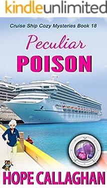 Peculiar Poison: A Cruise Ship Mystery (Cruise Ship Cozy Mysteries Book 18)