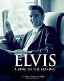 Elvis: A King in the Making