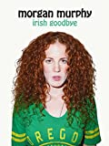 Morgan Murphy%3A Irish Goodbye