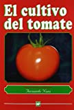 img - for Cultivo del Tomate, El by Fernando Nuez (2001-01-06) book / textbook / text book