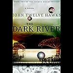 The Dark River: The Fourth Realm, Book 2 | John Twelve Hawks