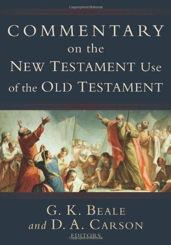Commentary on the New Testament Use of the Old Testament (Old Carson City)