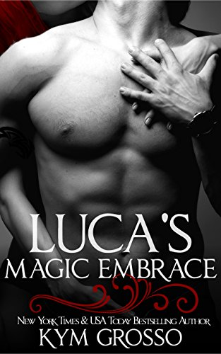 Luca's Magic Embrace (Immortals of New Orleans Book 2)