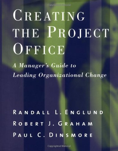 By Randall L. Englund - Creating the Project Office: A Manager's Guide to Leading Organizational Change: 1st (First) Edition