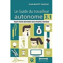 Le Guide du travailleur autonome 3.1 (French Edition)