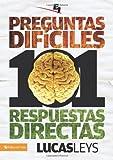 101 preguntas difíciles, respuestas directas (Especialidades Juveniles) (Spanish Edition)