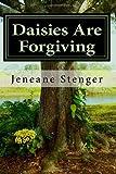 Daisies Are Forgiving, Jeneane Stenger, 1493643886
