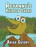 Reyanne's Rainbow Swamp, Adina Guidry, 1627726500
