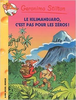 Geronimo Stilton, Tome 48 : Le Kilimanjaro, cest pas pour les zéros !
