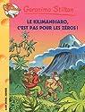 Geronimo Stilton, tome 48 : Le Kilimanjaro, c'est pas pour les zéros ! par Stilton